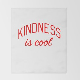 Kindness is Cool Throw Blanket