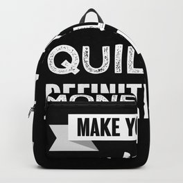 Quilling makes you happy Funny Gift Backpack