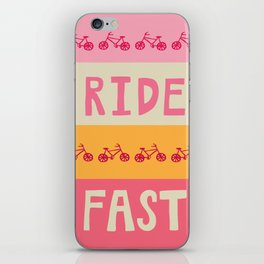 Ride. FAST. iPhone Skin