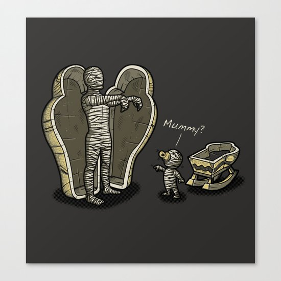 MUMMY? Canvas Print