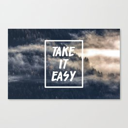 Take it easy on the mountains! Canvas Print