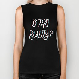 Is This Reality Biker Tank