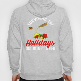 Surviving The Holidays One Beer At A time Funny Christmas Hoody