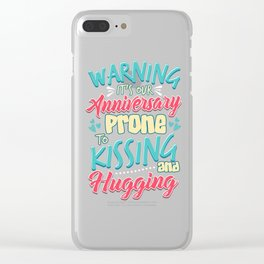 Warning It's Our Anniversary Prone to Kissing and Hugging Wedding Anniversary Clear iPhone Case