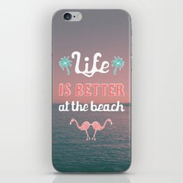 Life is better at the beach  iPhone Skin