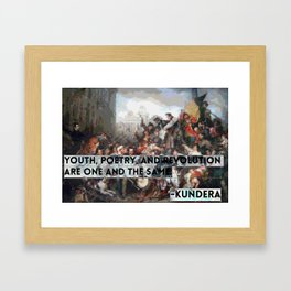 Youth, Poetry, Revolution: Kundera Quote Framed Art Print