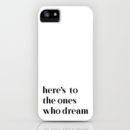 Here's to the ones who dream: La La Land iPhone Case