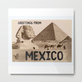 Greetings From Gizah Mexico Metal Print