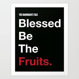 Blessed Be The Fruits Art Print