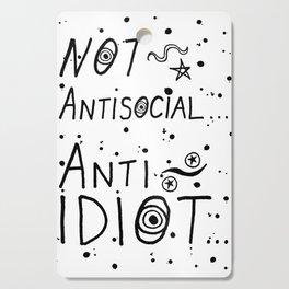 NOT Anti-Social Anti-Idiot Cutting Board