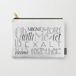 Psalm 34 Bible Verse // Oh Magnify The Lord With Me and Exalt His Name Together Carry-All Pouch