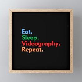 Eat. Sleep. Videography. Repeat. Framed Mini Art Print