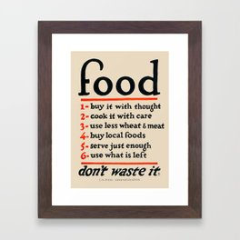 Food, Don't Waste It - WWI Poster, 1917 Framed Art Print