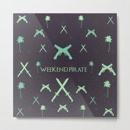 Weekend pirate Metal Print