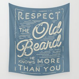 Respect The Old Beard He Knows More Than You Wall Tapestry