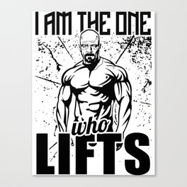 Breaking Bad I Am The One Who Lifts Gym Canvas Print