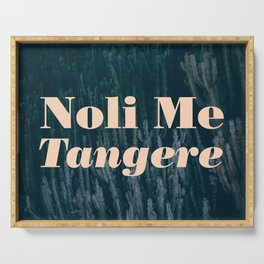 Noli Me Tangere - Touch Me Not Serving Tray