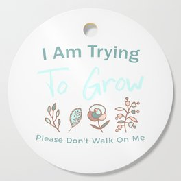 Let Me Grow Cutting Board