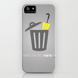 Thanks for this HIMYMfinal iPhone Case