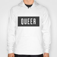 queer Hoodies featuring Queer by Haus of Handsome