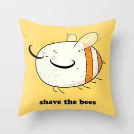 Shave the bees Throw Pillow