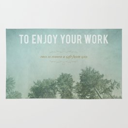 To Enjoy Your Work Rug
