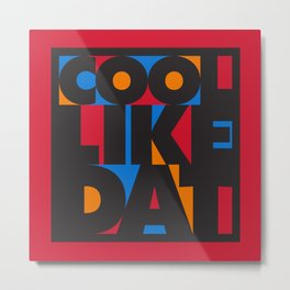 Cool Like Dat - Red Metal Print