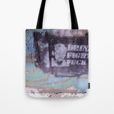 Drink, Fight & Fuck Tote Bag