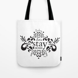Darling, let`s stay home. Tote Bag