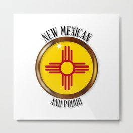 New Mexico Proud Flag Button Metal Print
