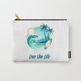 Surfer's Live The Life Motivational Inspirational T-Shirt Carry-All Pouch
