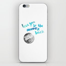 """SAPPHIRE """"LOVE YOU TO THE MOON AND BACK"""" QUOTE + MOON iPhone Skin"""