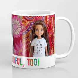 You Are Beautiful, Too! (Millicent, Miko, and Janet) Coffee Mug