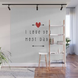 I Love You Most Days, Funny Quote Wall Mural