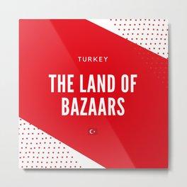 Turkey the Land of Bazaars Metal Print