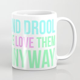 Dogs Rule! They also drool but we love them anyway. Coffee Mug