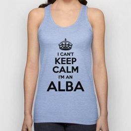 I cant keep calm I am an ALBA Unisex Tank Top