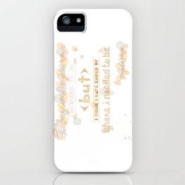 I May Not Have Gone Where I Intended To Go. iPhone Case