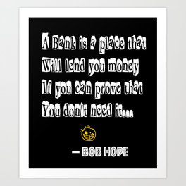 Bob Hope's Funny Bank Quote Art Print