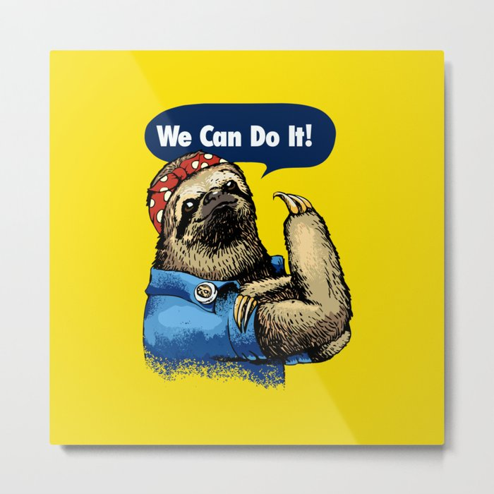 We Can Do It Sloth Metal Print