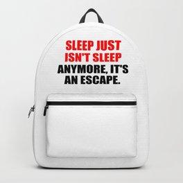 sleep just isn't sleep quote Backpack