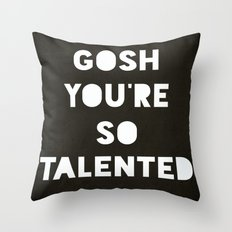 Gosh (Talented!) Throw Pillow