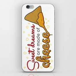 Sweet dreams are made of cheese iPhone Skin
