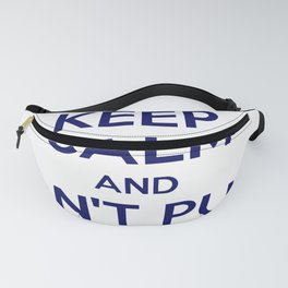 Keep Calm And Don't Push Buttons Fanny Pack