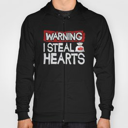 Warning I Steal Hearts Funny Sweet Valentines Day Hoody