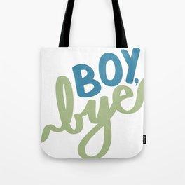 Boy, Bye Tote Bag