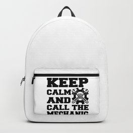 Keep Calm And Call The Mechanic Backpack