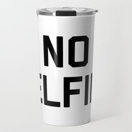 No Selfies Travel Mug