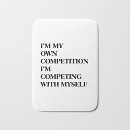 Im my own competition Bath Mat