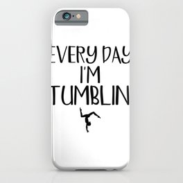 Gymnast Every Day I'm Tumblin' Gymnastics iPhone Case